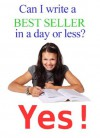 HOW TO WRITE YOUR BEST SELLER IN A DAY OR LESS (How to in a day or less) - Jesus Garcia Moreno