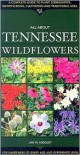 All about Tennessee Wildflowers - Jan W. Midgley