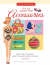 It's All about the Accessories for the World's Most Fashionable Dolls, 1959-1972 (Revised) - Shilkitus,  Hillary James
