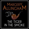 The Tiger in the Smoke - Margery Allingham, David  Thorpe