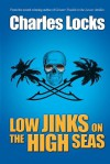 Low Jinks on the High Seas - Charles Locks