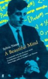 A Beautiful Mind: Genius and Schizophrenia in the Life of John Nash - Sylvia Nasar