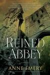 Ruined Abbey - Emery Anne