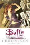 Buffy the Vampire Slayer Chroniken: Durchgeknallt! - Joss Whedon, Paul Lee, Scott Lobdell, Fabian Nicieza, Christopher Golden, Claudia Kern