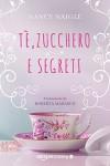 Tè, zucchero e segreti - Nancy Naigle, Roberta Marasco