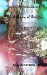 The Alchemy of Reality - Andy Echevarria