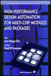 High Performance Design Automation for Multi-Chip Modules and Packages (Current Topics in Electronics and Systems, Vol 5) - Paul D. Franzon
