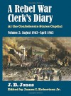 A Rebel War Clerk's Diary: At the Confederate States Capital, Volume 2: August 1863-April 1865 (Modern War Studies) - J. B. Jones, James I. Robertson Jr.