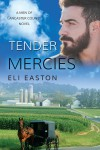 Tender Mercies (Men of Lancaster County Book 2) - Eli Easton
