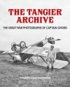 Tangier Archive: The Great War Photographs of Captain Givord - Carlos Traspaderne
