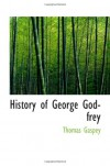 History of George Godfrey - Thomas Gaspey