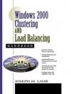 Windows 2000 Clustering And Load Balancing Handbook - Joseph M. Lamb