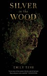 Silver in the Wood - Emily Tesh