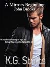 A Mirrors Beginning: John Brooks - KG Stutts