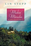 Makin' Miracles (A Smoky Mountain Novel Book 7) - Lin Stepp