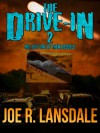 The Drive-In 2: Not Just One of Them Sequels - Joe R. Lansdale