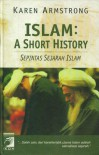 Islam: A Short History (Sepintas Sejarah Islam) - Karen Armstrong, Ira Puspito Rini, Supriyanto Abdullah
