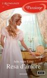 Resa d'amore (I Romanzi Passione) - Julie Anne Long, Ombretta Giumelli