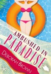Ambushed in Paradise (Florida Keys Mystery Series Book 12) - Deborah Brown