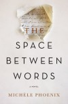The Space Between Words - Michele Phoenix