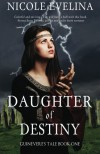 Daughter of Destiny: Book 1 of Guinevere's Tale (Volume 1) - Nicole Evelina