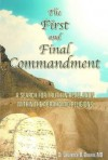 The First & Final Commandment: A Search for Truth in Revelation Within the Abrahamic Religions - Laurence B. Brown