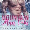 Mountain Man Cake - Frankie Love, Lacy Laurel
