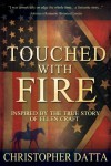 Touched With Fire (The Fire Trilogy Book 1) - Christopher Datta