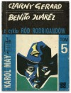 Czarny Gerard. Benito Juarez. (Ród Rodrigandów, #5). - Karl May
