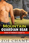 Mountain Guardian Bear: BBW Paranormal Bear Shifter Romance (Bears of Pinerock County Book 4) - Zoe Chant