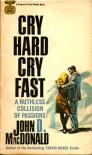 Cry Hard, Cry Fast - John D. MacDonald