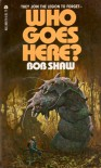 Who Goes Here - Bob Shaw