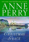 A Christmas Grace - Anne Perry