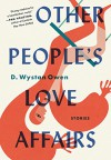 Other People's Love Affairs: Stories - D. Wystan Owen