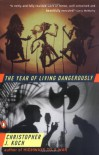 The Year of Living Dangerously - Christopher J. Koch