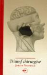 Triumf chirurgów - Jurgen Thorwald