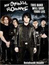 My Chemical Romance: This Band Will Save Your Life - Reinhardt Haydn