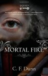 Mortal Fire (Secret of the Journal, #1) - C.F. Dunn