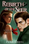 Rebirth of the Seer: Book Two of The Vampire Flynn - Peter Dawes