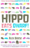 Hippo Eats Dwarf. Alex Boese - Alex Boese