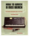 How to Wreck a Nice Beach: The Vocoder from World War II to Hip-Hop, The Machine Speaks - Dave Tompkins