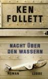Nacht über den Wassern - Ken Follett, Gabriele Conrad, Lore Straßl
