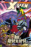 X-Men: The Complete Age of Apocalypse Epic, Book 3 - Scott Lobdell, Warren Ellis, Jeph Loeb, John Francis Moore, Adam Kubert, Carlos Pacheco, Andy Kubert