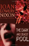 The Dark and Deadly Pool - Joan Lowery Nixon