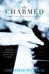 The Charmed (The Charmed Trilogy, #1) - Christine Wenrick