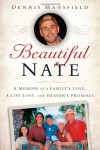 Beautiful Nate: When Doing Everything Right Turns Out Terribly Wrong - Dennis Mansfield