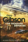 The Thousand Emperors - Gary Gibson