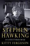 Stephen Hawking: An Unfettered Mind - Kitty Ferguson