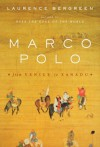 Marco Polo: From Venice to Xanadu - Laurence Bergreen