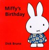 Miffy's Birthday - Dick Bruna